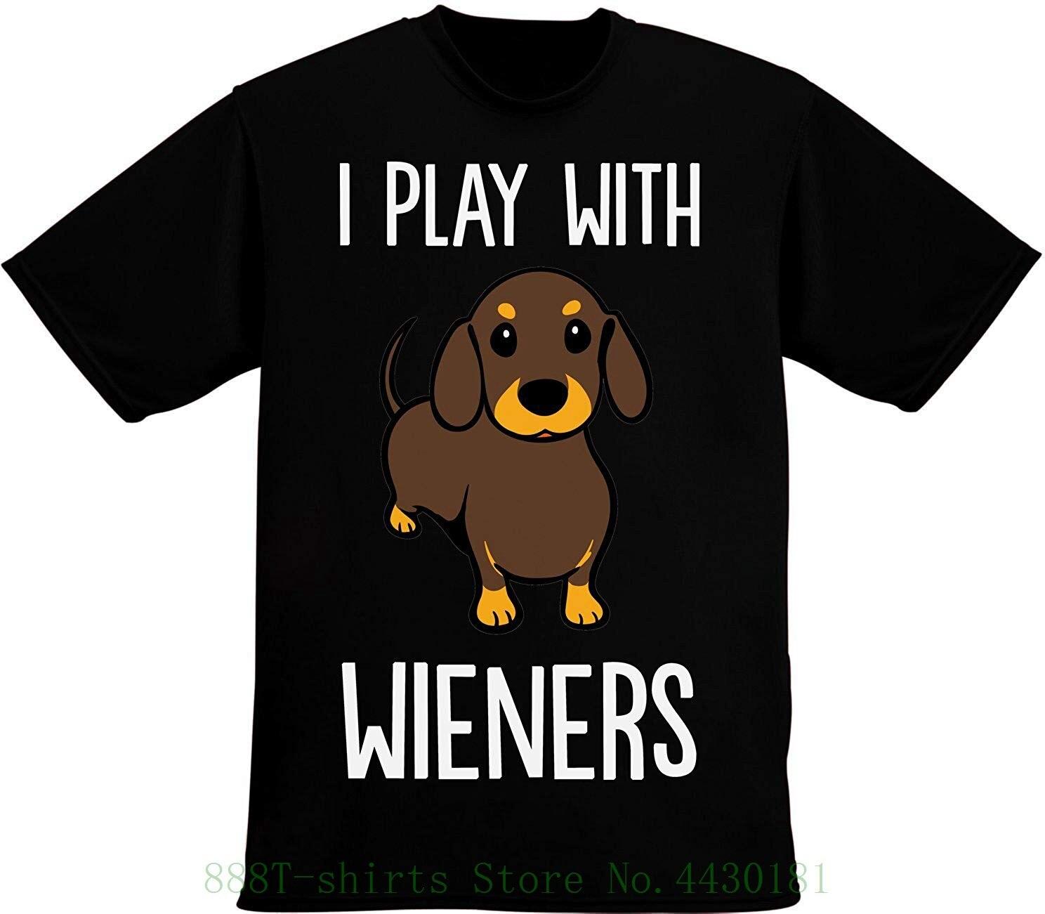 I Play With Wieners Nice Daschund perro diseño de los hombres camiseta para hombres de la impresión de moda de Hommes camiseta de talla grande