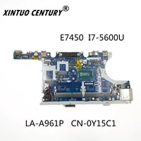 la a961p for dell latitude e7450 7450 laptop computer motherboard cn 0y15c1 0y15c1 y15c1 i7 5600u cpu 100 test