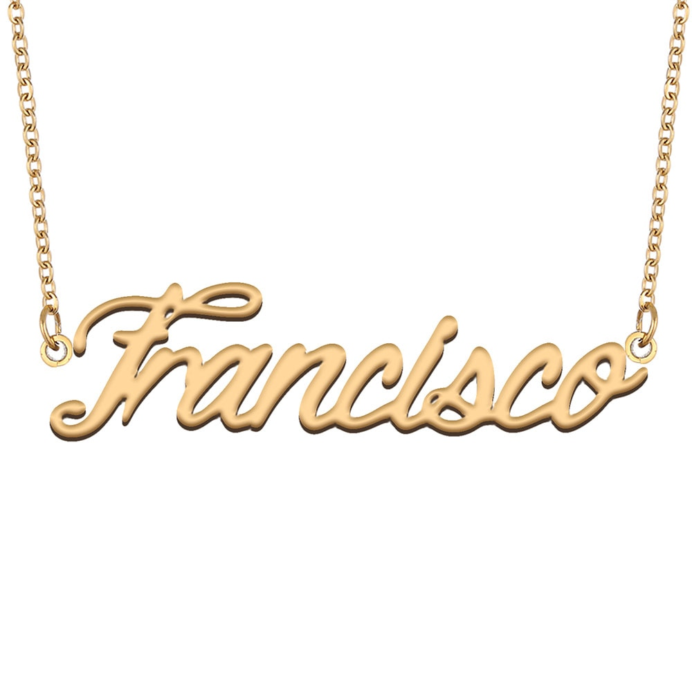 Francisco Name Necklace for Women Stainless Steel Jewelry 18k Gold Plated Nameplate Pendant Femme Mo