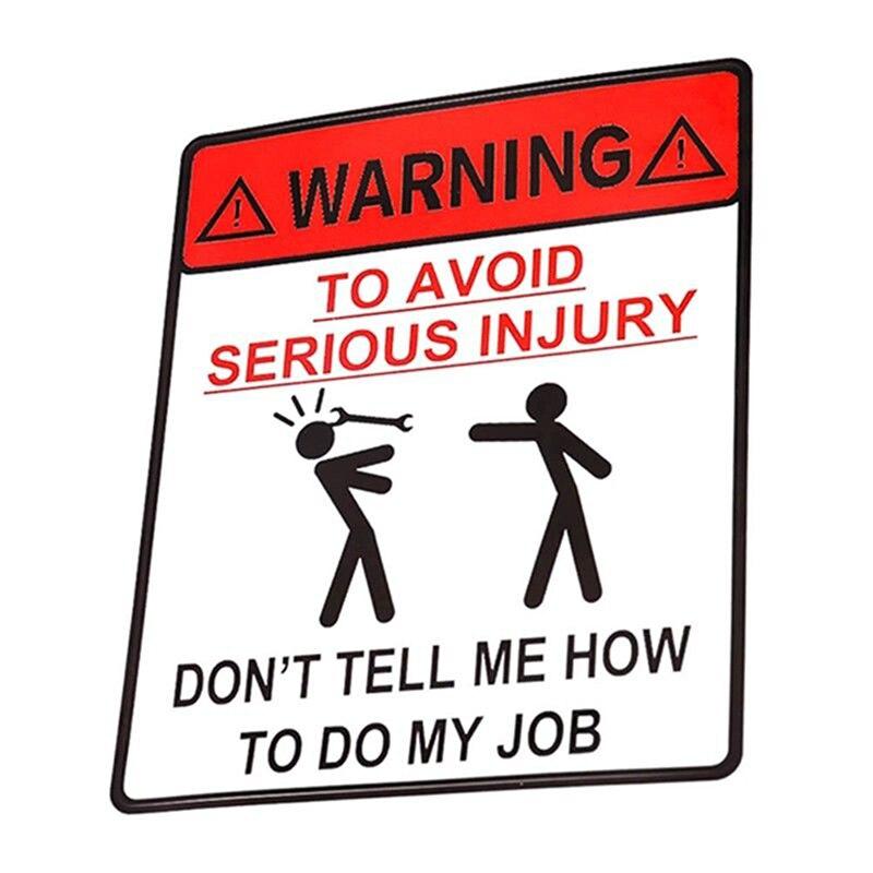 11,6*13,8 cm pegatina de coche no ME diga cómo hacer mi trabajo advertencia para evitar lesiones graves