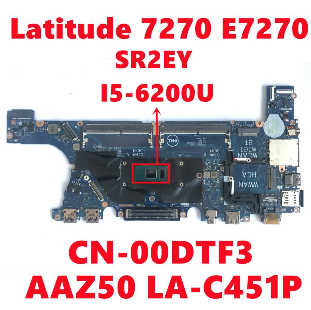 CN-00DTF3 00DTF3 0DTF3 لديل خط العرض 7270 E7270 اللوحة المحمول AAZ50 LA-C451P اللوحة مع SR2EY I5-6200U اختبار بالكامل