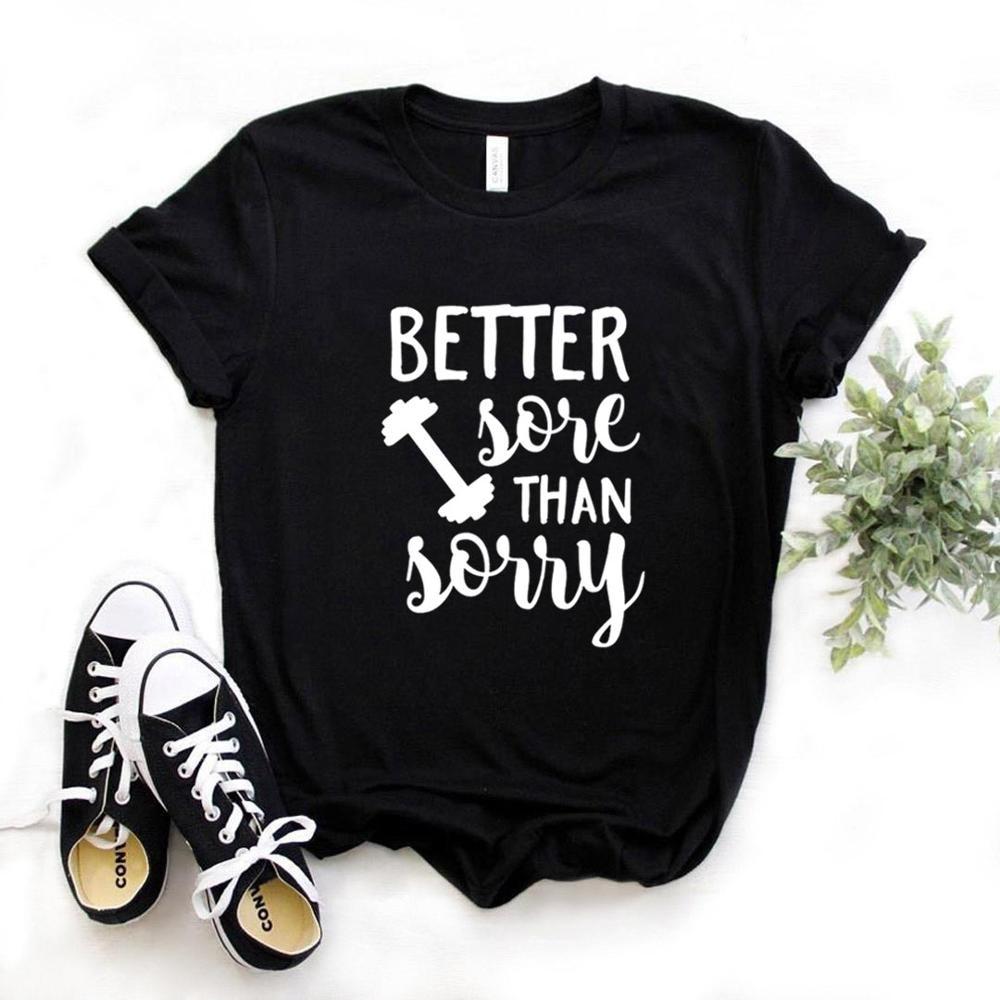 Women T Shirt Better Sore Than Sorry Print Tshirt Women Short Sleeve O Neck T-shirt Ladies Causal Tee Shirt Tops TX5501 недорого