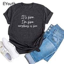 Femmes son Fine Im Fine tout est Fine lettre imprimé T-Shirt inspirant décontracté à manches courtes T-shirts Vogue T-shirts pour fille