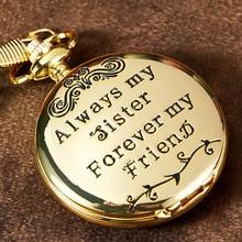 Mode or Quartz montre de poche à ma soeur collier montres pour les femmes cadeau pour toujours ami Fob chaîne horloge reloj de bolsillo