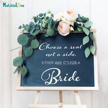 Elige un asiento sin un lado de cualquier manera es para una fiesta de la novia calcomanías de vinilo removibles BA414