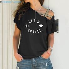 Let's Travel T-shirt 2020 Summer Hip Hop Women Tshirt Cotton Casual Funny T Shirt Gift Girl Top Tee Women's Clothing