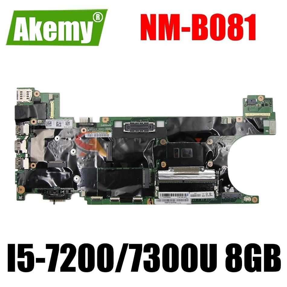 اللوحة الأم للكمبيوتر المحمول لينوفو ثينك باد T470S مع I5-7200/7300U 8GB اللوحة الرئيسية NM-B081 دمج اللوحة الأم 100% اختبارها بالكامل