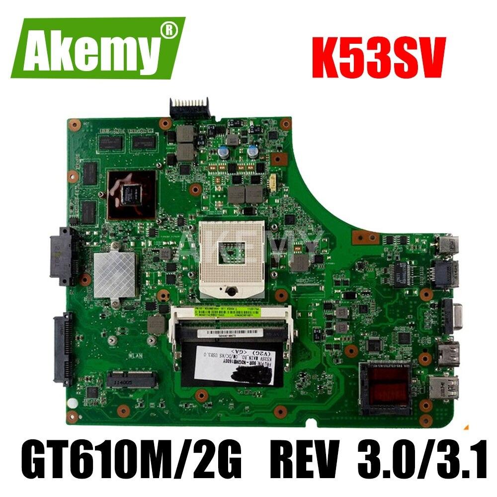 K53SV motherboard 3.0/3.1 Para Asus K53SV P53S K53SC K53SJ K53S X53S K53SM laptop motherboard GT610M/2G placa de vídeo GPU
