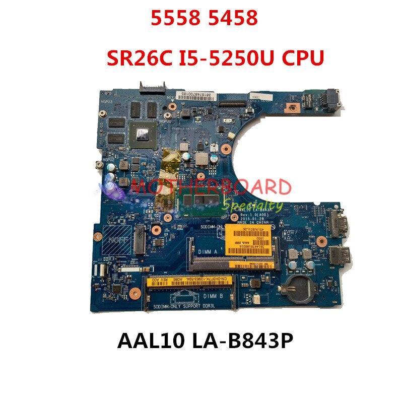 Para DELL Inspiron 5458 5558 Laptop Motherboard Com CPU AAL10 I5-5250U SR26C LA-B843P CN-0H3T7K 0H3T7K H3T7K