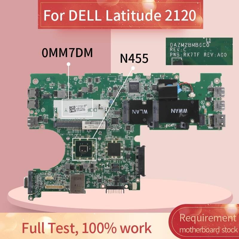 CN-0MM7DM 0MM7DM اللوحة المحمول لديل خط العرض 2100 2120 N455 مفكرة اللوحة DAZM2BMB6C0 SLBX9 DDR3