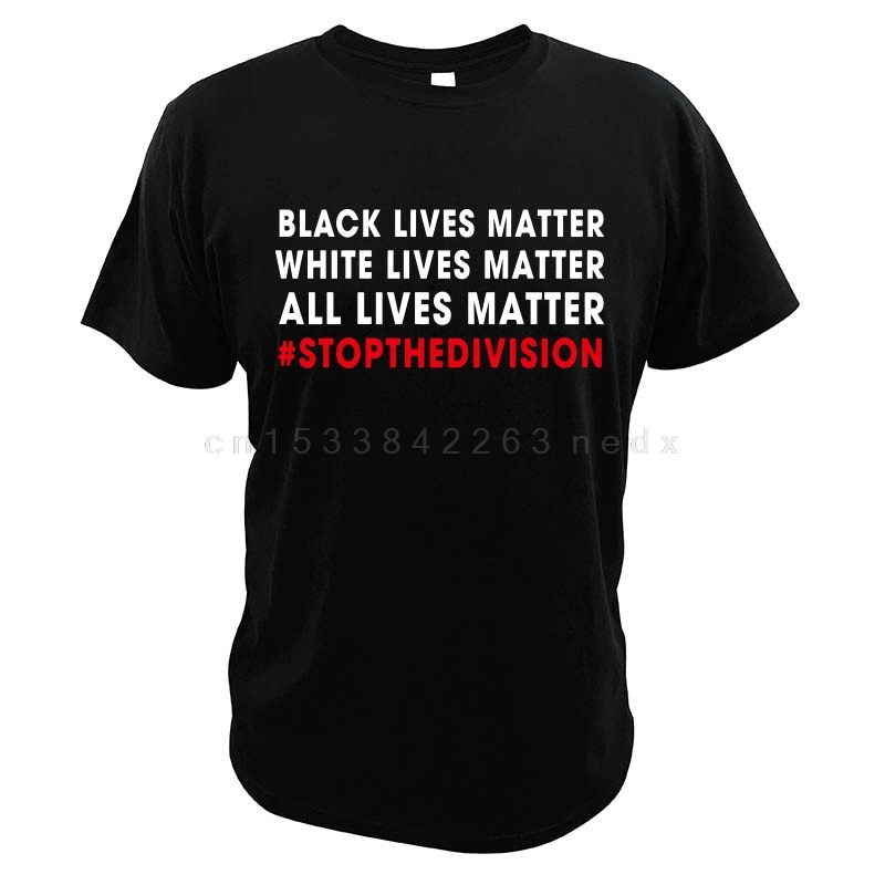 Alle Leben Angelegenheit T-Shirt Stop Division Weiß Leben Matter Schwarz Lebt Angelegenheit Klassische EU Größe Crew Neck Kurzarm Geschenke