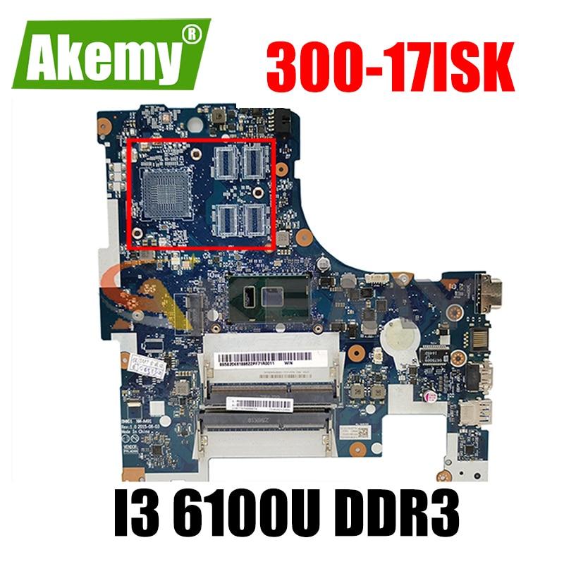 Akemy BMWD1 NM-A491 اللوحة لينوفو 300-17ISK اللوحة المحمول CPU I3 6100U DDR3 100% اختبار العمل