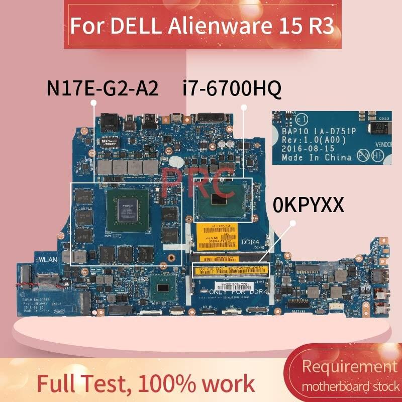 CN-0KPYXX 0KPYXX لديل إليانوير 15 R3 i7-6700HQ اللوحة المحمول LA-D751P SR2FQ N17E-G2-A2 DDR4 اللوحة