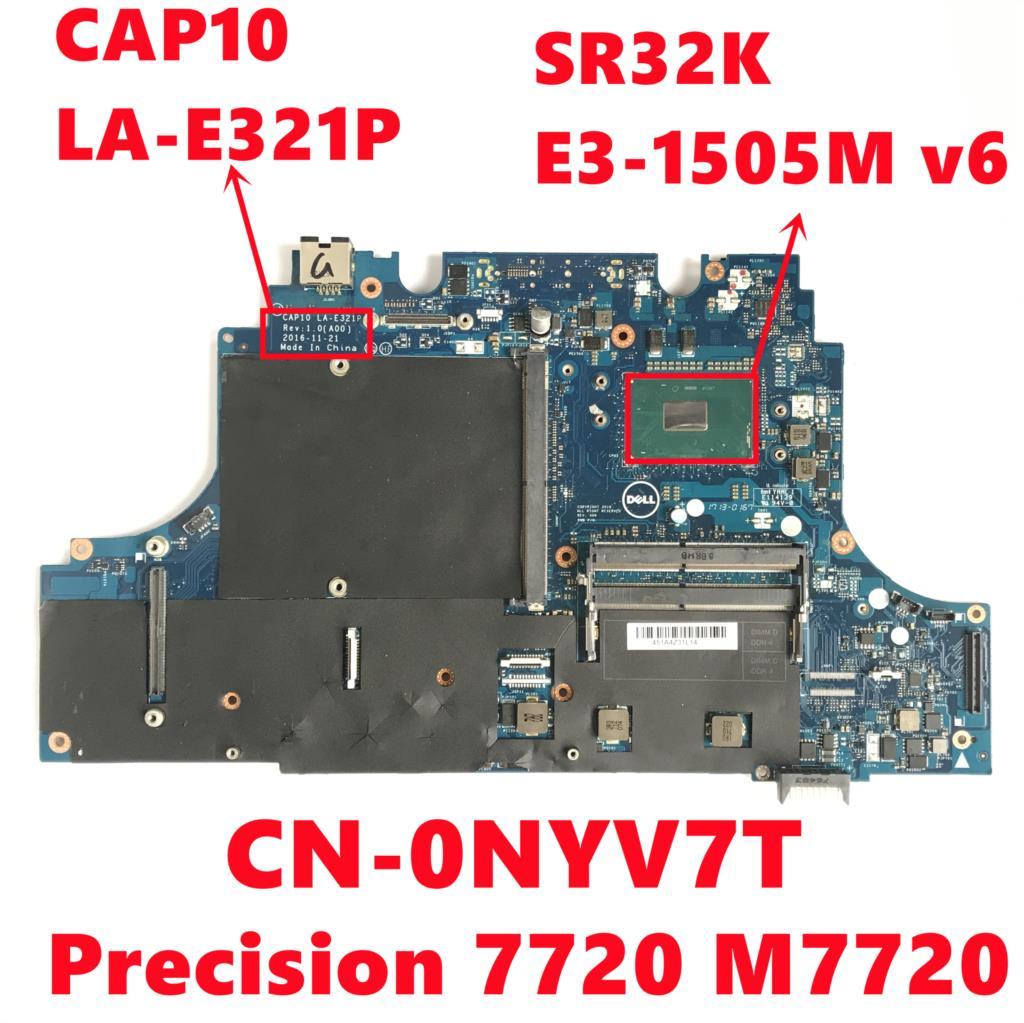 CN-0NYV7T 0NYV7T NYV7T لديل الدقة 7720 M7720 اللوحة المحمول CAP10 LA-E321P مع SR32K E3-1505M V6 اختبار بالكامل