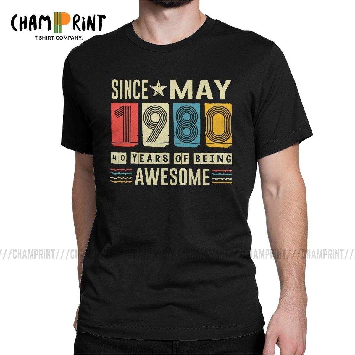 Impresionante camiseta Vintage de hombre desde mayo de 1980, ropa de algodón puro, única, 40 años de edad, 40 años de edad, camiseta Gif, nueva llegada