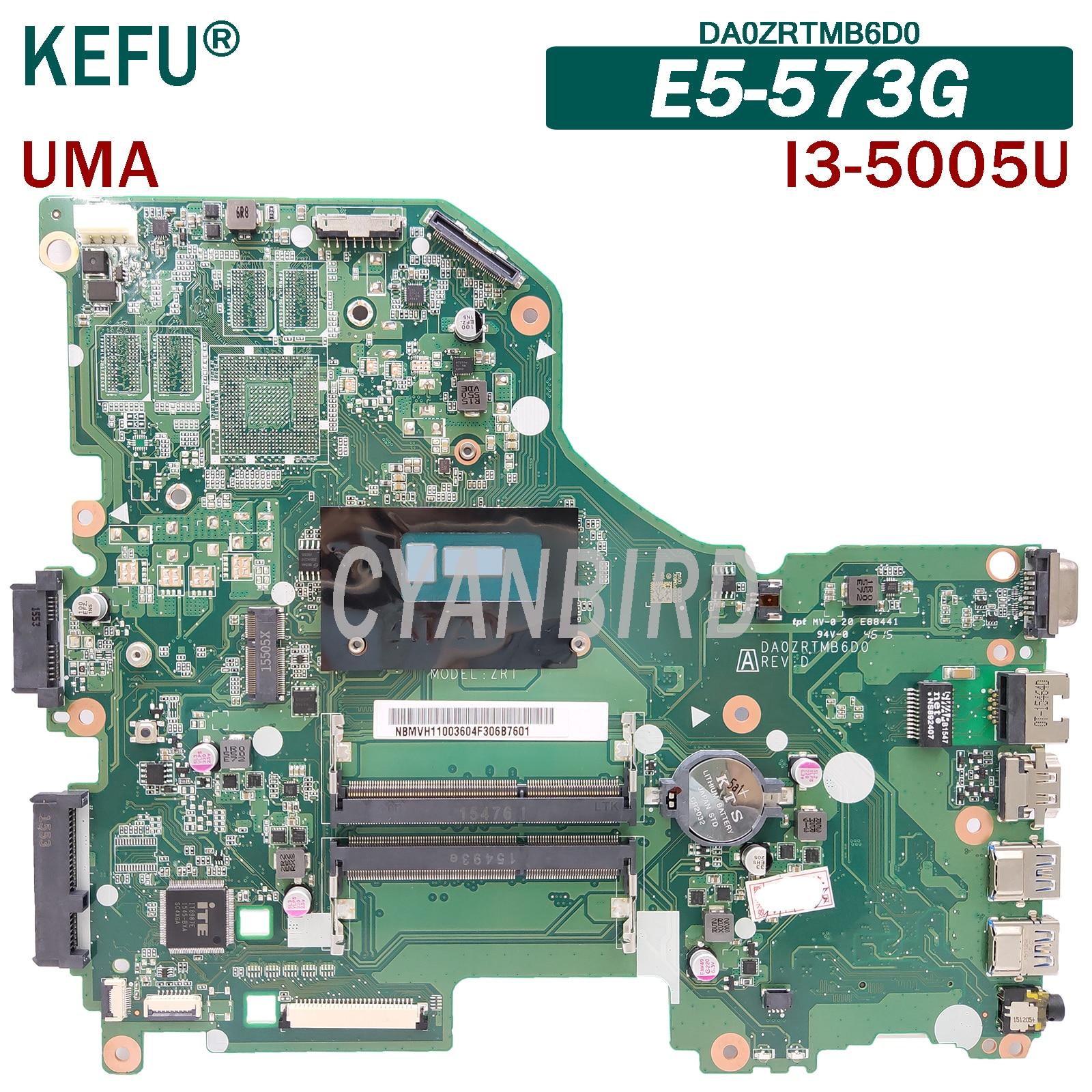 KEFU DA0ZRTMB6D0 اللوحة الرئيسية الأصلية لشركة أيسر E5-573G UMA مع I3-5005U اللوحة الأم للكمبيوتر المحمول