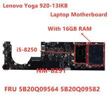 Carte mère dorigine pour Lenovo Yoga 920-13IKB i5-8250 carte mère dordinateur portable TYPE 80Y7 80Y8 avec 16GB RAM FRU 5B20Q09564 5B20Q09582
