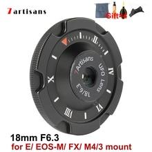 7 artisans 7artisans18mm F6.3 objectif UFO APS-C objectif de caméra humaine MF pour Sony E Canon eo-m Fuji FX M4/3 caméras de montage