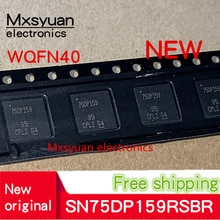 2 pièces ~ 20 PCS/lot 75DP159 SN75DP159RSBR SN75DP159 5mm * 5mm QFN-40 IC puce 100% Nouveau original