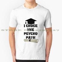 Elija la camiseta Vintage de moda Psyco Path, regalo perfecto, Idea de salud Mental, regalo de graduación