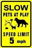 warning sign speed limit 5mph slow down pets at play dog cat turtle animal road sign business sign 12x16 inches aluminum