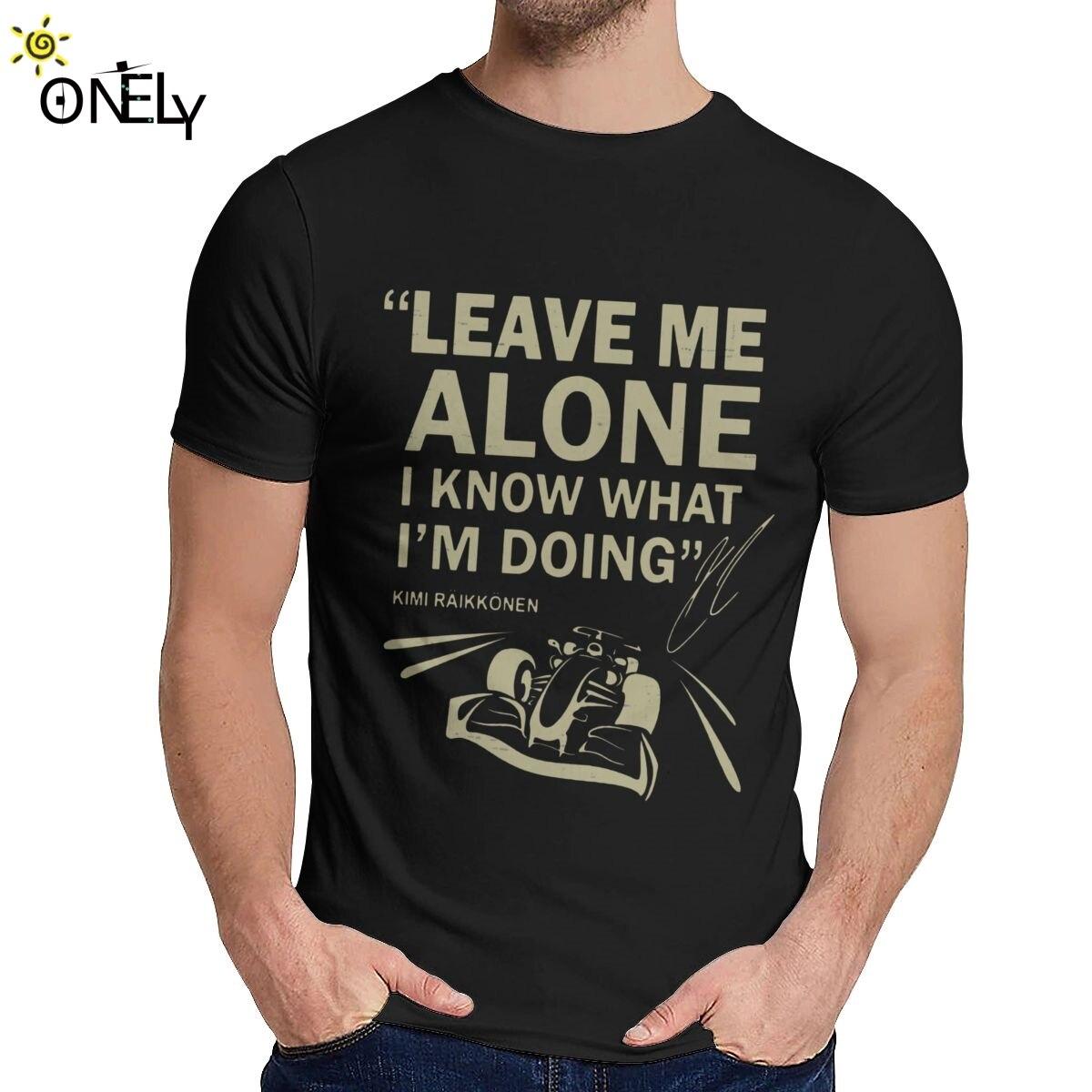 Freizeit Mann T Hemd Lassen Mich Allein Kimi Räikkönen Große Geek Mann O-ansatz Hip Hop T-shirt