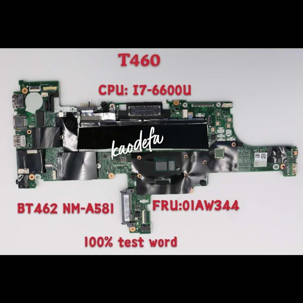 BT462/NM-A581 لينوفو ثينك باد T460 اللوحة اللوحة وحدة المعالجة المركزية I7-6600U FRU 01AW344 DDR3 100% اختبار موافق