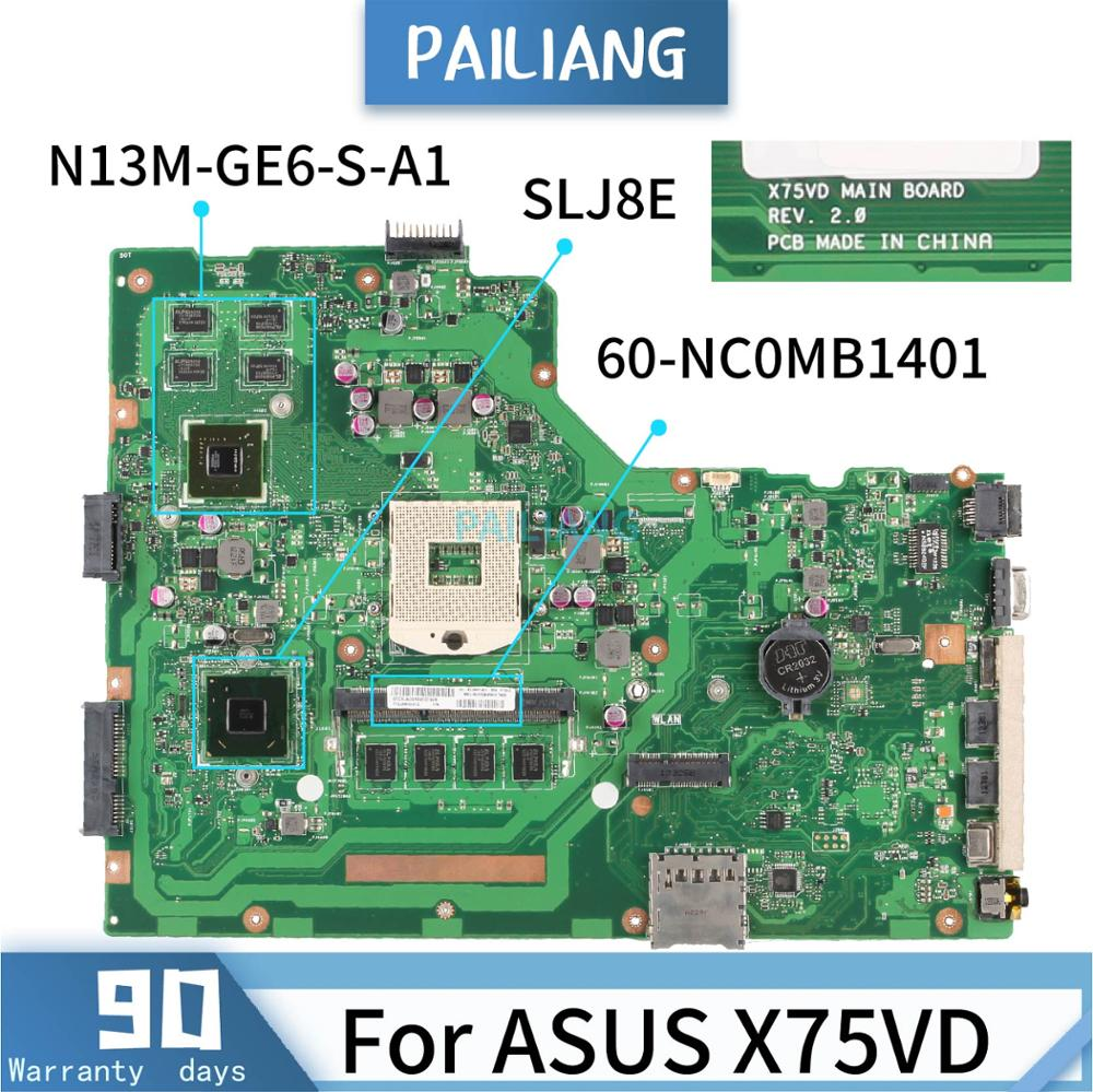 PAILIANG اللوحة لابتوب ASUS X75VD اللوحة REV:2.0 60-NC0MB1401 النواة SLJ8E N13M-GE6-S-A1 اختبار