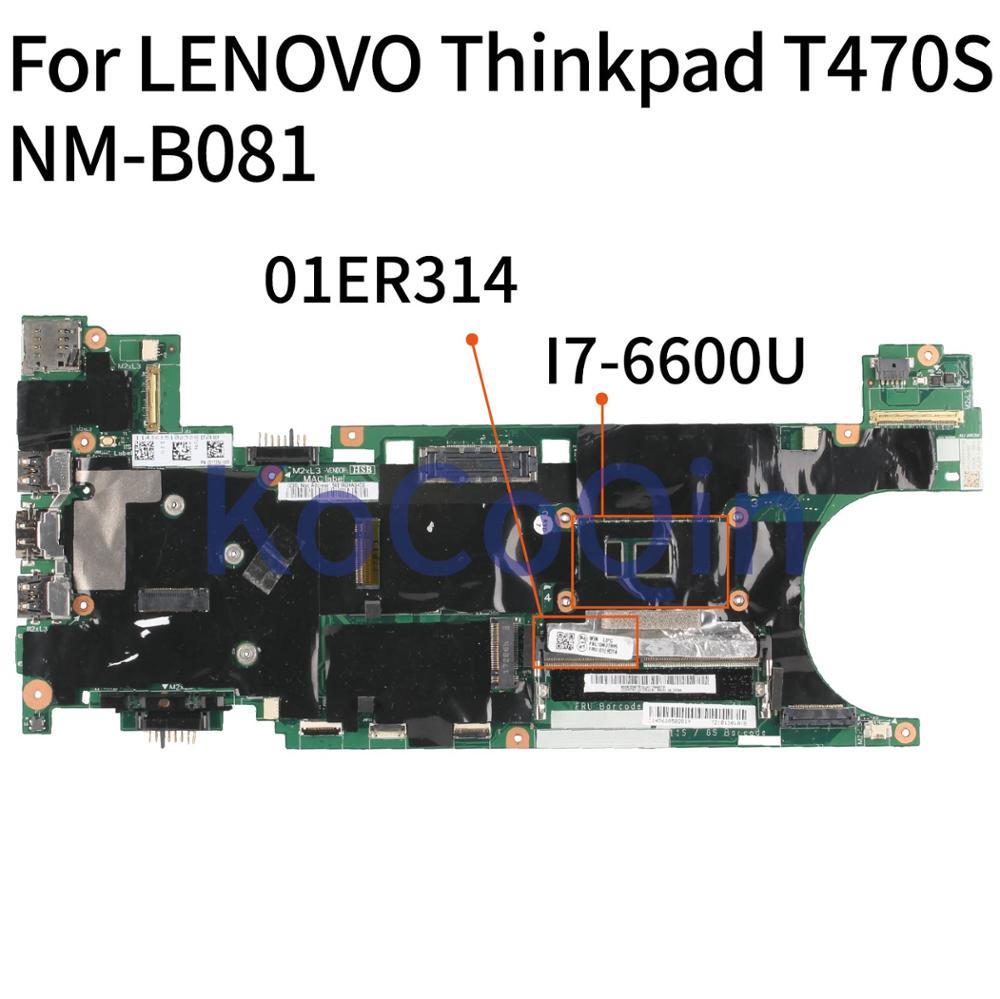 KoCoQin اللوحة الأم لأجهزة الكمبيوتر المحمول لينوفو ثينك باد T470S SR2F1 I7-6600U NM-B081 01ER314