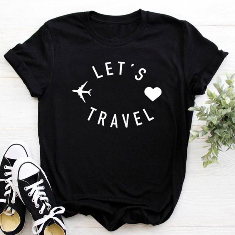 Lets travel mujer camiseta algodón Casual divertida camiseta regalo para Lady Yong Girl camiseta superior