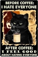 cat metal tin sign before coffee i hate ever yone wall sign funny metal tin sign home vintage art decor