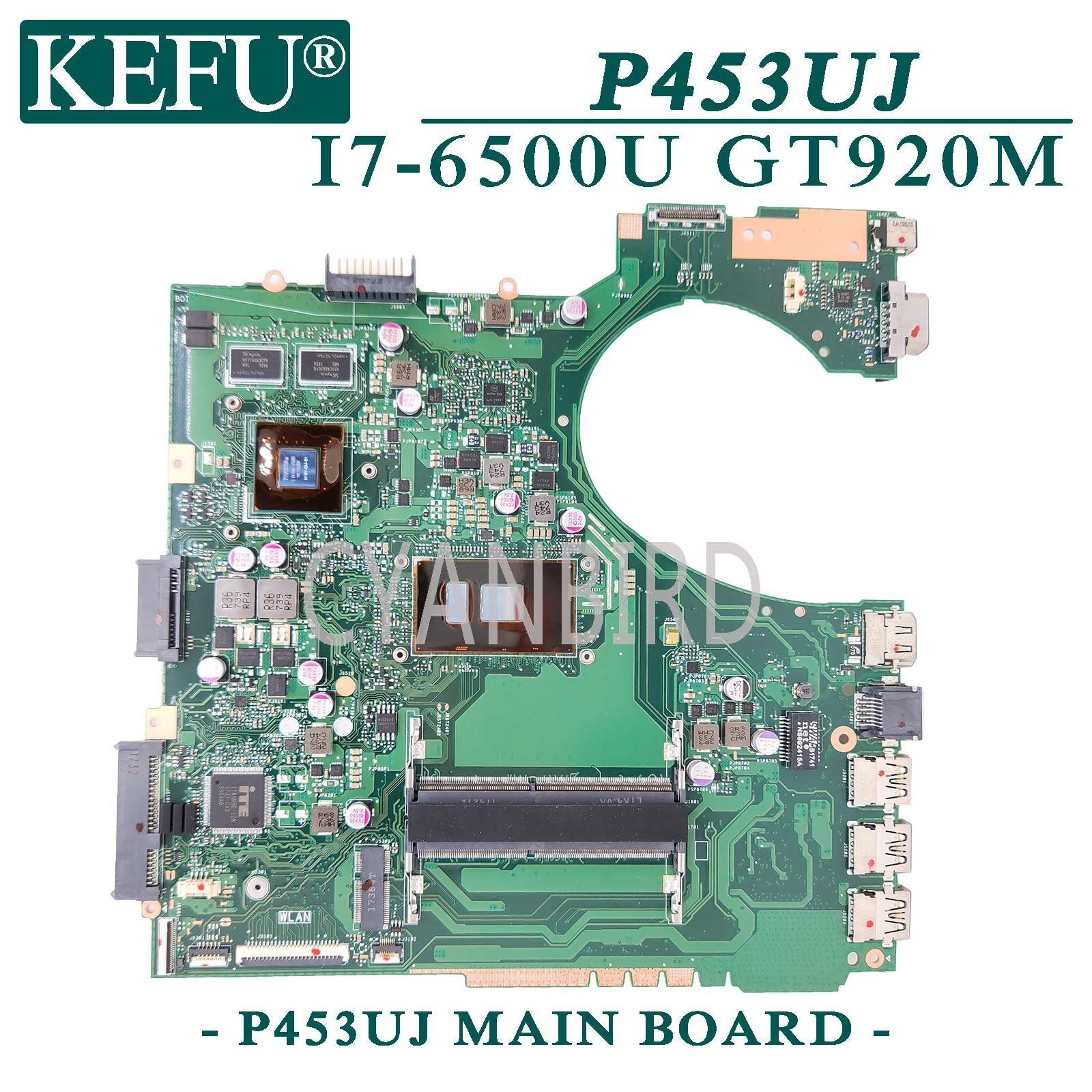KEFU P453UJ اللوحة الأصلية ل ASUS P453UJ P453U مع I7-6500U GT920M-2G اللوحة المحمول