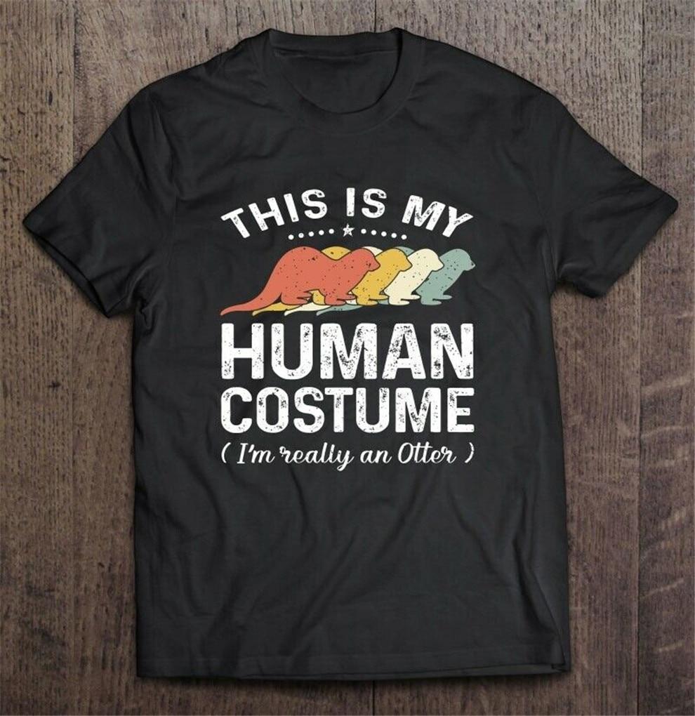This Is My Human Costume I'M Really An Otter Halloween Men T-Shirt S-3Xl Harajuku Tee Shirt