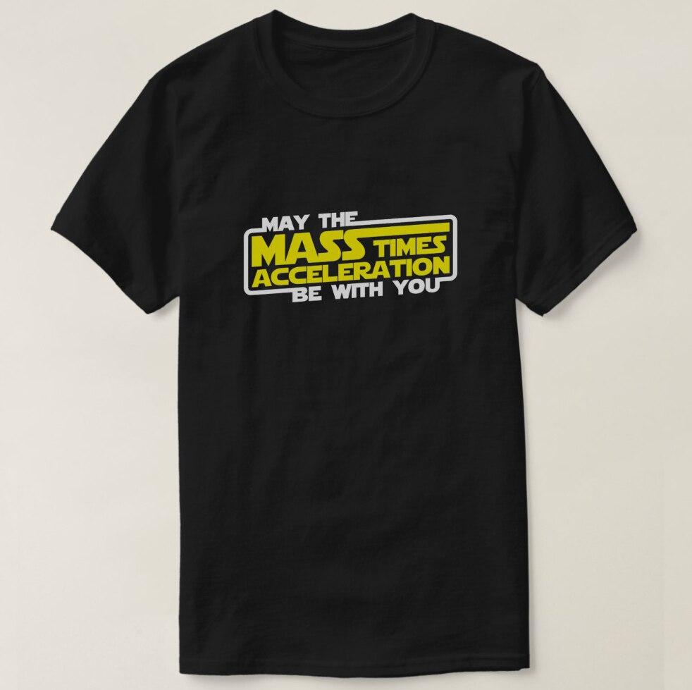 Camiseta estampada 2019 para hombre, Camiseta de algodón de manga corta May the Force (Mass x Acceleration) Be With You, camiseta para mujer