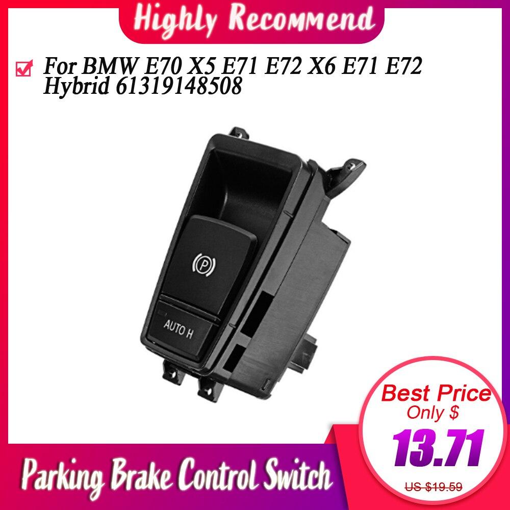 Interruptor electrónico de freno de mano Botón de garaje para BMW E70 X5 E71 E72 X6 E71 E72 híbrido 61319148508 interruptor de Control de freno de estacionamiento