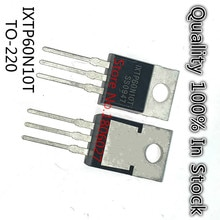 10PCS/LOT IXTP60N10T 60N10 TO-220 New original spot selling integrated circuits