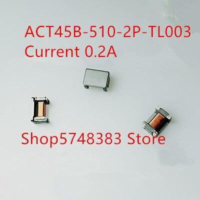 10 ACT45B ACT45B-510-2P-TL003 PÇS/LOTE SMD indutor de modo comum filtro de modo comum atual 0.2A