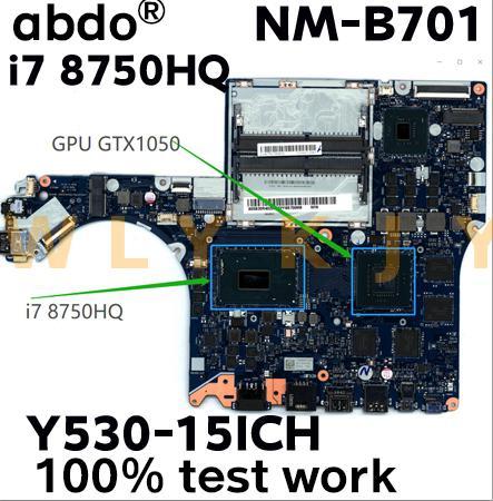 Para lenovo Y530-15ICH notebook placa-mãe ey515/ey517/ey519/ey520 NM-B701 placa-mãe I7-8750HQ gtx1050m 4g testado 100% trabalho