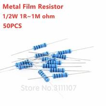 50PCS 1/2W 1% 1R~1M ohm Metal film resistor 100R 220R 330R 1K 1.5K 3.3K 4.7K 4K7 47K 100K 3K3 560K 1M ohm resistance