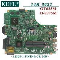 kefu 12204 1 dne40 cr mb original mainboard for dell inspiron 14r 3421 with i3 2375m gt625m laptop motherboard