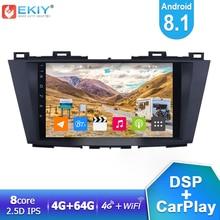 EKIY Android 8.1 IPS DSP autoradio multimédia pour Mazda 5 2010-2015 4G + 64G stéréo GPS Carplay Navi Wifi BT lecteur magnétophone