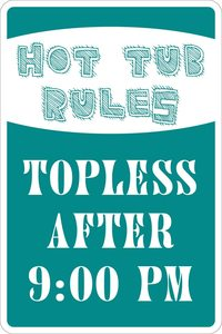 """New Tin Sign Hot Tub Rules Topless After 9pm Metal Novelty Sign Aluminum for Outdoor & Indoor 8""""x12"""""""