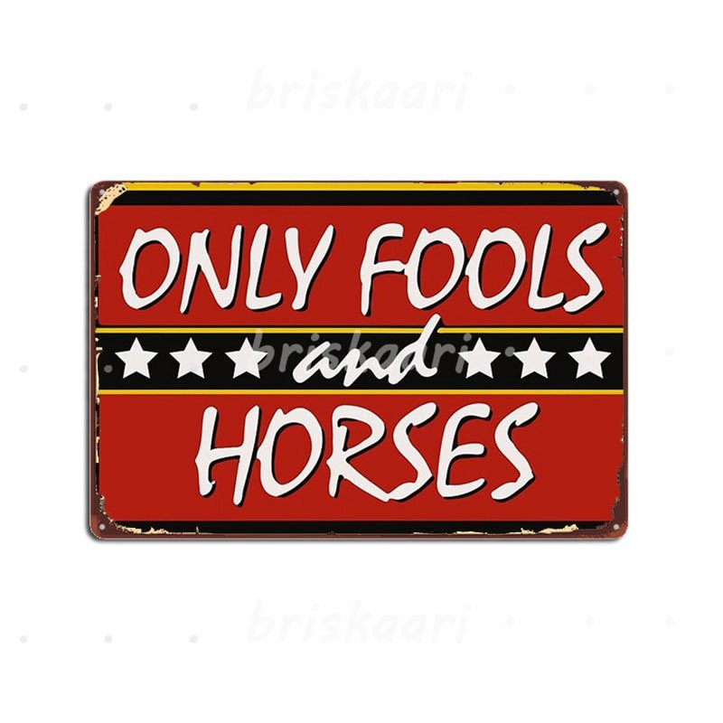 Только дураки и лошадей забавные Британский сериал металлические знаки для гаража клуб создать настенный Декор стены паб металлические Пл...