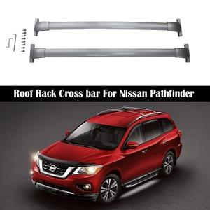 Aluminum Alloy Roof Rack For Nissan Pathfinder 2013-2021 Rails Bar Luggage Carrier Bars top Cross bar Rack Rail Boxes