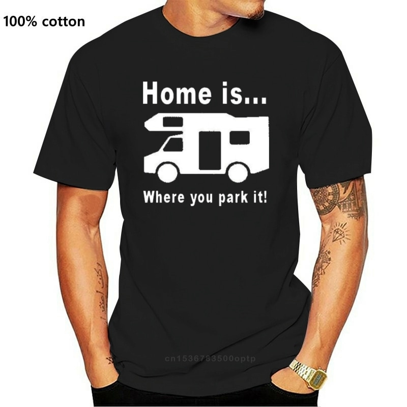 """New """"HOME IS WHERE YOU PARK IT"""" MOTORHOME COOL GIFT T SHIRT"""