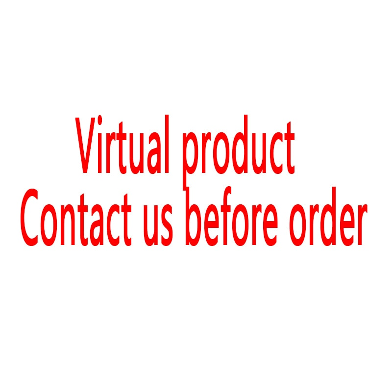 Virtual products, Additional Pay on Your Order, please order it after contacting us
