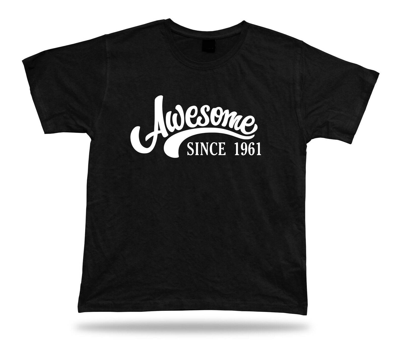 Camiseta impresa, camiseta impresionante desde 1961, regalo de feliz cumpleaños, Idea Original