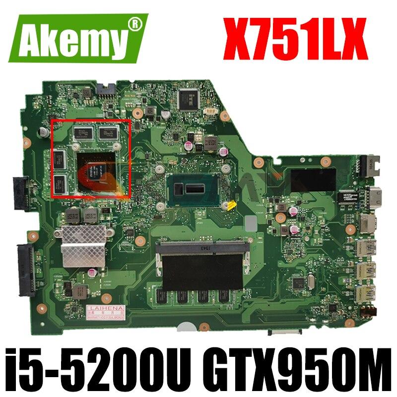 Akemy X751LX اللوحة الأم للكمبيوتر المحمول Asus X751LX X751LK X751LKB اللوحة الأم i5-5200U 4GB RAM GTX950M