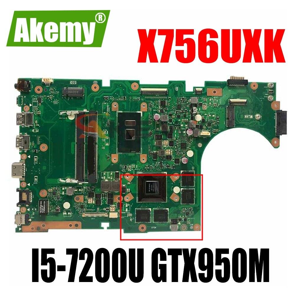 Akemy X756UXK اللوحة الأم لأجهزة الكمبيوتر المحمول Asus X756UXK X756UX X756UW X756UWK اللوحة الرئيسية ث/I5-7200U GTX950M-4GB وحدة المعالجة المركزية