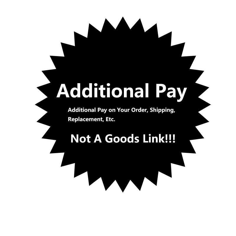 Additional Pay on Your Order, Shipping, Replacement, Etc. Not A Goods Link. Don't Purchase Unless Contacted Seller